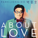 About Love/Jong Ho Park