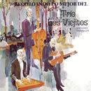 Recordando Lo Mejor del Trío los Viejitos (Versiones Originales)/Trío los Viejitos