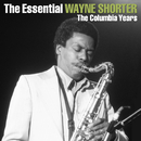 The Essential Wayne Shorter/Wayne Shorter