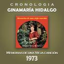 Ginamaría Hidalgo Cronología - Memorias de una Vieja Canción (1973)/Ginamaría Hidalgo