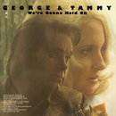 We're Gonna Hold On/George Jones & Tammy Wynette