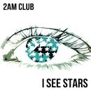 I See Stars/2AM Club