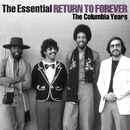 The Essential Return To Forever/Return To Forever