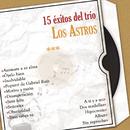 15 Éxitos del Trío los Astros/Los Astros