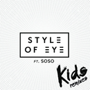 Kids (Remixes) feat.Sophia Somajo/Style Of Eye
