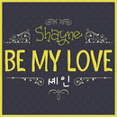 Be My Love/Shayne