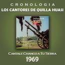 Los Cantores de Quilla Huasi Cronología - Cantale Chango a Tu Tierra (1969)/Los Cantores de Quilla Huasi