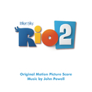 Rio 2 (Original Motion Picture Soundtrack)/John Powell
