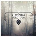 Robin Hood EP/Alex Diehl