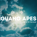 Close to the Sun/Guano Apes