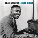 The Essential Leroy Carr/Leroy Carr