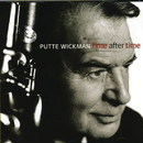 Time After Time/Putte Wickman