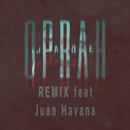 Oprah (Remix) feat.Juan Havana/Jaqe