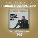 Hernan Figueroa Reyes Cronología - Todo un Triunfador (1967)/Hernan Figueroa Reyes
