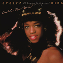 "Call on Me (Expanded)/Evelyn ""Champagne"" King"