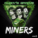 Miners (Radio Edit)/Daddy's Groove