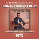 Hernan Figueroa Reyes Cronología - Folklore Argentino en América (1972)/Hernan Figueroa Reyes