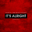 It's Alright (Remixes)/Paris Brightledge