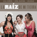 La Raíz de Mi Tierra/Lila Downs, Niña Pastori, Soledad