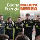 Buena Energia/Maldita Nerea