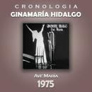 Ginamaría Hidalgo Cronología - Ave María (1975)/Ginamaría Hidalgo