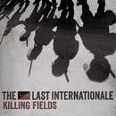 Killing Fields/The Last Internationale