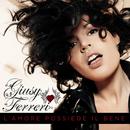 L'amore possiede il bene/Giusy Ferreri