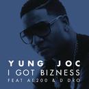 I Got Bizness feat.AE200,D Dro/Yung Joc