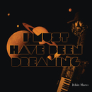 I Must Have Been Dreaming/Julian Maeso