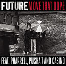 Move That Dope feat.Pharrell,Pusha T,Casino/Future