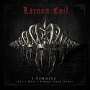 I Forgive (But I Won't Forget Your Name)/Lacuna Coil