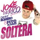 Soltera feat.Danny Romero,Fito Blanko/Jose De Rico