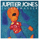 Zuckerwasser/Jupiter Jones