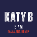 5 AM (Kalabanx Remix)/Katy B