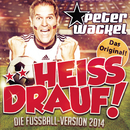 **Heiss drauf! (Die Fussball-Version 2014)/Peter Wackel