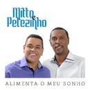 Alimenta Meu Sonho/Mitto & Pelezinho