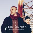 Työväenluokan sankari/Juho ja Mika