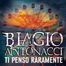 Ti penso raramente/Biagio Antonacci