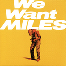 We Want Miles/Miles Davis