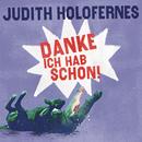 Danke, ich hab schon/Judith Holofernes