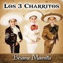 Bésame Morenita/Los Tres Charritos