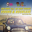 Young & Reckless feat.Da Beatfreakz/Sak Noel