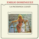 La Pachanga Llegó/Emilio Domínguez