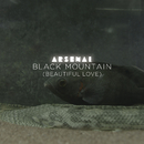 Black Mountain (Beautiful Love) (Radio Edit)/Arsenal