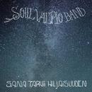 Sana tarvii hiljaisuuden/Soul Valpio Band