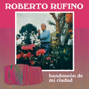 Bandoneón de Mi Ciudad/Roberto Rufino
