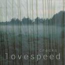 Cracks/Lovespeed