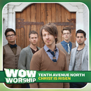 Christ Is Risen/Tenth Avenue North