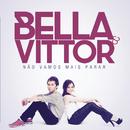 Não Vamos Mais Parar/Bella e Vittor