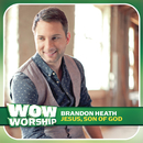 Jesus, Son of God/Brandon Heath